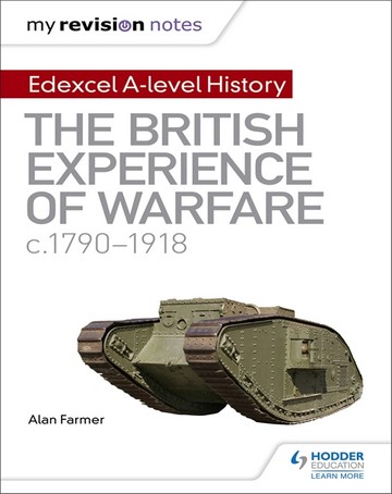 My Revision Notes: Edexcel A-level History: The British Experience of Warfare