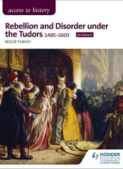 Access to History: Rebellion and Disorder under the Tudors