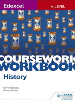 Edexcel A-level History Coursework Workbook - Oliver Bullock