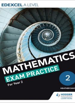 Edexcel A Level (Year 2) Mathematics Exam Practice - Jan Dangerfield