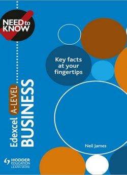 Need to Know: Edexcel A-level Business - Neil James