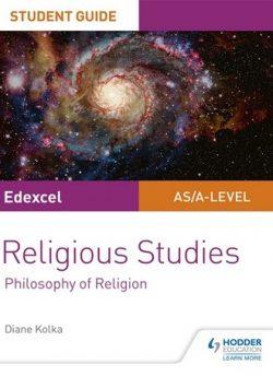 Edexcel Religious Studies A level/AS Student Guide: Philosophy of Religion - Diane Kolka