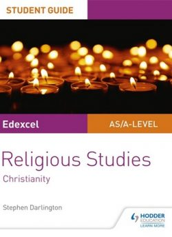 Edexcel Religious Studies A level/AS Student Guide: Christianity - Stephen Darlington
