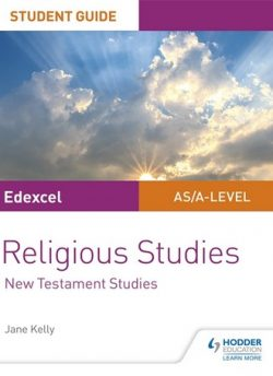 Edexcel Religious Studies A level/AS Student Guide: New Testament - Jane Kelly