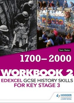 Edexcel GCSE History skills for Key Stage 3: Workbook 2 1700-2000 - Sam Slater