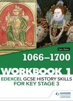 Edexcel GCSE History skills for Key Stage 3: Workbook 1 1066-1700 - Sam Slater