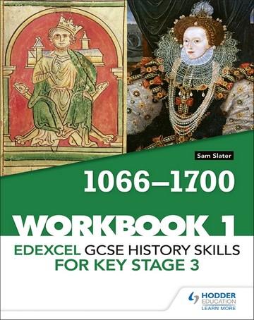 Edexcel GCSE History skills for Key Stage 3: Workbook 1 1066-1700 - Sam Slater