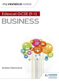 My Revision Notes: Edexcel GCSE (9-1) Business - Andrew Hammond