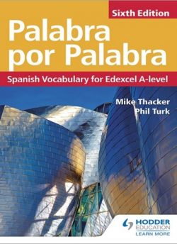 Palabra por Palabra Sixth Edition: Spanish Vocabulary for Edexcel A-level - Phil Turk