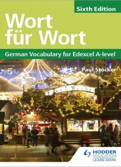 Wort fur Wort Sixth Edition: German Vocabulary for Edexcel A-level - Paul Stocker