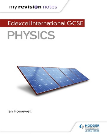 My Revision Notes: Edexcel International GCSE Physics - Ian Horsewell
