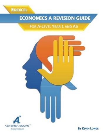Edexcel Economics Revision Guide: For A-Level Year 1 and AS - Asterisk Books