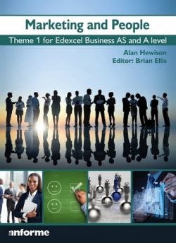 Marketing and People: Theme 1 for Edexcel Business as and A Level - Alan Hewison