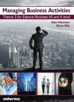Managing Business Activities: Theme 2 for Edexcel Business as and A Level - Alan Hewison