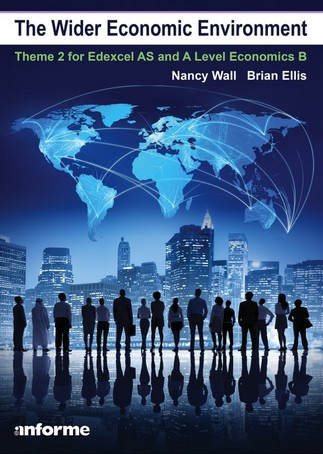 The Wider Economic Environment: Theme 2 for Edexcel as and A Level Economics B - Nancy Wall