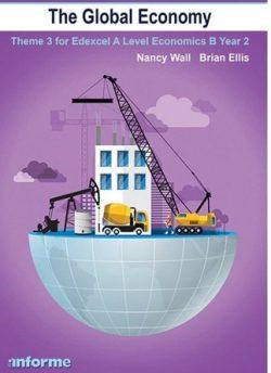 The Global Economy: Theme 3 for Edexcel A Level Economics B Year 2 - Brian Ellis