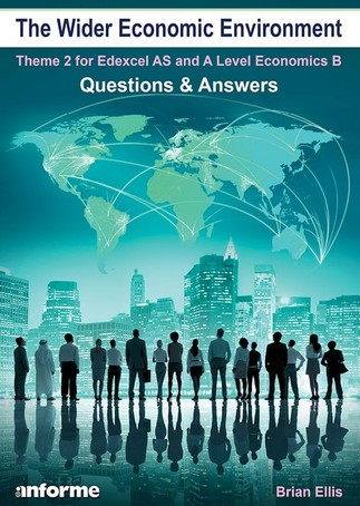 The Wider Economic Environment: Questions and Answers: Theme 2 for Edexcel as and A Level Economics B - Brian Ellis