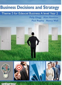 Business Decisions and Strategy: Theme 3 for Edexcel Business A Level Year 2 - Polly Glegg