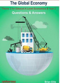 The Global Economy: Questions & Answers: Theme 3 for Edexcel A Level Economics B - Brian Ellis