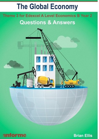 The Global Economy: Questions & Answers: Theme 3 for Edexcel A Level Economics B - Brian Ellis