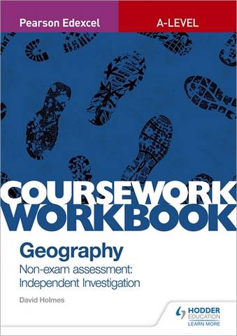 Pearson Edexcel A-level Geography Coursework Workbook: Non-exam assessment: Independent Investigation