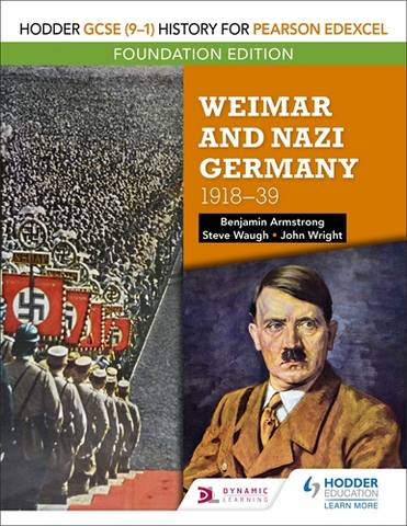 Hodder GCSE (9-1) History for Pearson Edexcel Foundation Edition: Weimar and Nazi Germany, 1918-1939